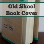 Old Skool Book Cover Tutorial & How to Have a High Schooler