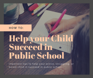 How To: Help Your Children be Successful in Public School