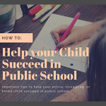 How To: Help Your Children become Successful in Public School