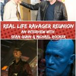 The Ravager Brotherhood – an Interview with Michael Rooker & Sean Gunn