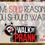 5 Reasons You Should Watch Walk the Prank on DisneyXD